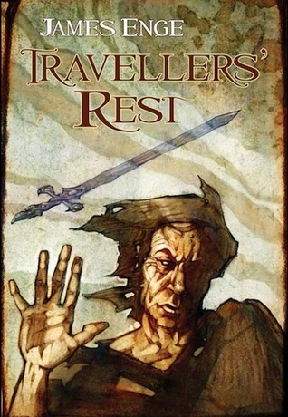 Travellers' Rest by James Enge