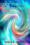 The Turn of the Karmic Wheel by Monica M. Brinkman