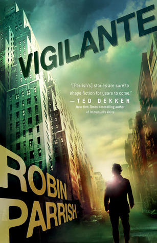 Vigilante by Robin Parrish