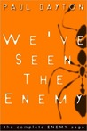 We've Seen the Enemy by Paul Dayton