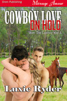 Cowboy Love on Hold (Love: The Cowboy Way, #1)