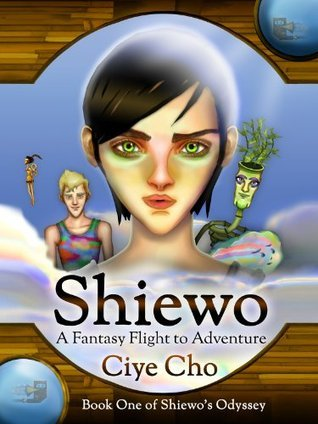 Shiewo: A Fantasy Flight to Adventure (Shiewo's Odyssey, #1)