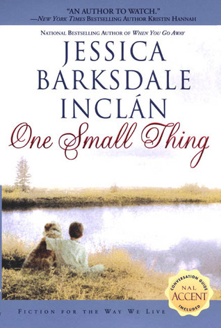 One Small Thing by Jessica Barksdale Inclan