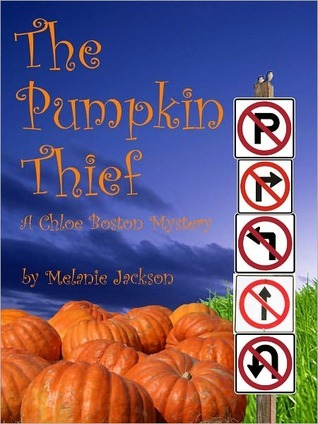 The Pumpkin Thief A Chloe Boston Mystery 2