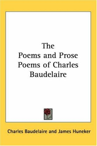 The Poems and Prose Poems of Charles Baudelaire by Charles Baudelaire
