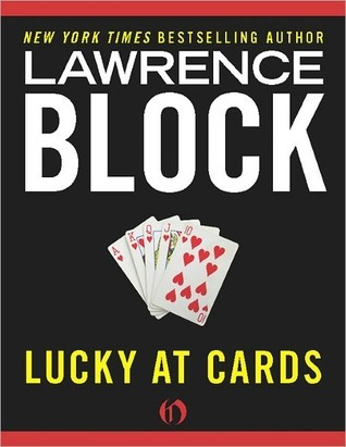 Lucky at Cards (Hard Case Crime #28) Lawrence Block