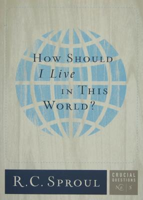 Free online download How Should I Live In This World? (Crucial Questions #5) PDF