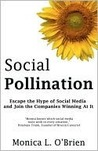 Social Pollination: Escape the Hype of Social Media and Join the Companies Winning at It