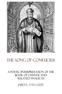 The Song of Confucius by Jabez L. Van Cleef