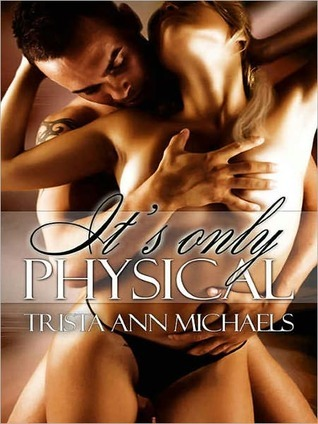 It's Only Physical by Trista Ann Michaels