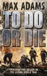 To Do or Die