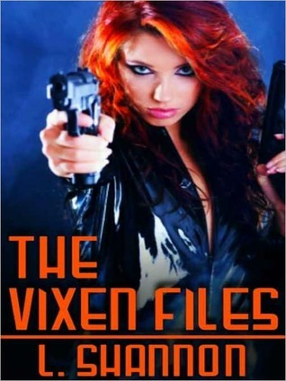 The Vixen Files by L. Shannon