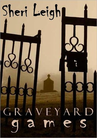 Graveyard Games by Sheri Leigh