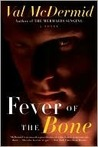 Fever Of The Bone (Tony Hill & Carol Jordan, #6)