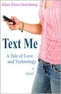 Text Me, A Tale of Love and Technology by Alisa Steinberg