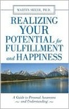 Realizing Your Potential For Fulfillment and Happiness