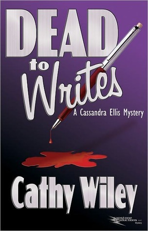 Dead to Writes by Cathy Wiley