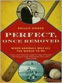 Perfect, Once Removed by Phillip M. Hoose