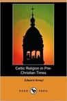 Celtic Religion in Pre-Christian Times  (Large Print)
