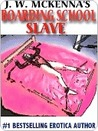 Boarding School Slave by J.W. McKenna