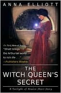 The Witch Queen's Secret by Anna Elliott