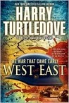 West and East  (The War That Came Early, #2)