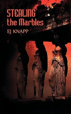 Stealing the Marbles by E.J. Knapp