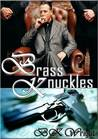 Brass Knuckles by B.K. Wright