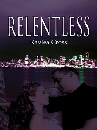 Relentless by Kaylea Cross
