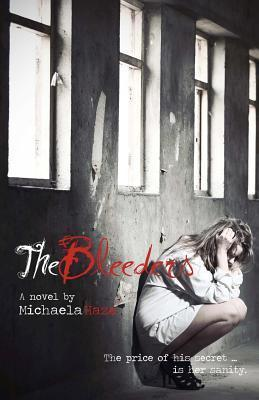 The Bleeders: The price of his secret...is her sanity. (The Bleeders, #1)