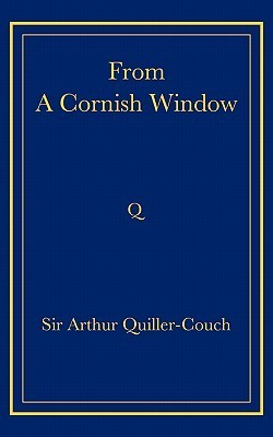From a Cornish Window. by Arthur Quiller-Couch
