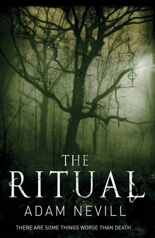 The Ritual by Adam Nevill — Reviews, Discussion, Bookclubs, Lists