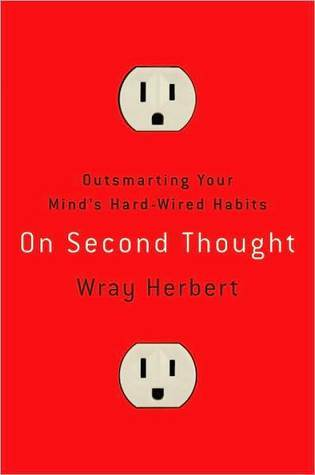 Outsmarting Your Mind's Hard-Wired Habits - Wray Herbert