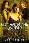 Out With the Undead