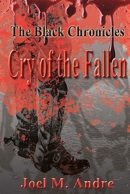 Cry of the Fallen by Joel M. Andre