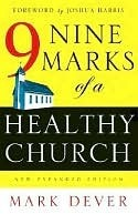 Nine Marks of a Healthy Church by Mark Dever