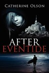 After Eventide by Catherine Olson