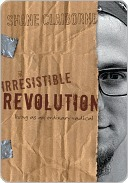 The Irresistible Revolution: Living as an Ordinary Radical
