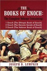 The Books of Enoch: Containing 1 Enoch (The Ethiopic Book of Enoch), 2 Enoch (The Slavonic Secrets of Enoch), and 3 Enoch (The Hebrew Book of Enoch)