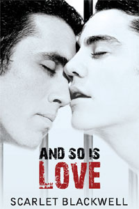 And So Is Love by Scarlet Blackwell