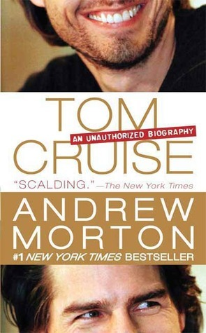 Tom Cruise: An Unauthorized Biography Andrew Morton