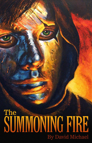 The Summoning Fire by David Michael