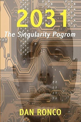 2031: The Singularity Pogrom