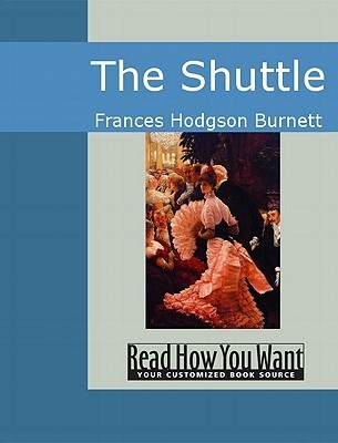 The Shuttle by Frances Hodgson Burnett