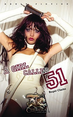 A Girl Called 51 by Roger Clarke