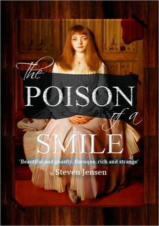 The Poison of a Smile by Steven Jensen