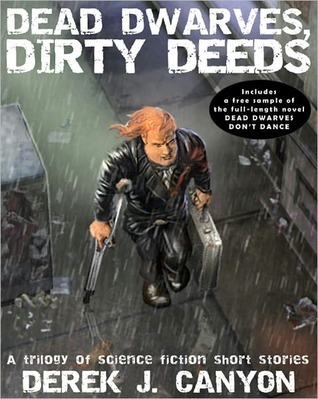 Dead Dwarves, Dirty Deeds by Derek J. Canyon
