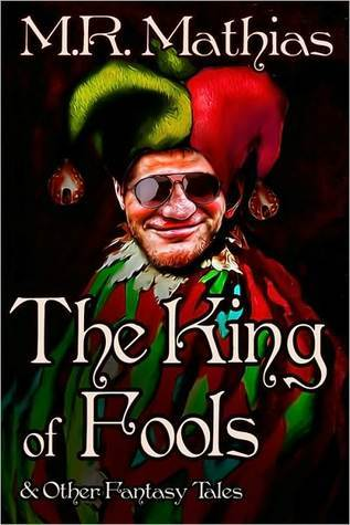 The King of Fools by M.R. Mathias