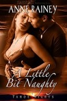 A Little Bit Naughty by Anne Rainey