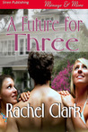 A Future for Three